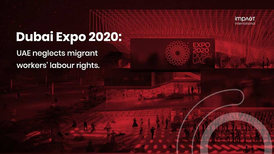 ImpACT addresses the UAE's negligence towards migrant workers in time for the Dubai Expo 2020